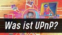 Was ist UPnP und wie nutzt man es?