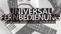 Universal-Fernbedienung: Alles unter Kontrolle bringen!