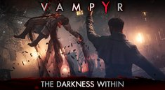 Vampyr: Details zur Charakterentwicklung - Schlächter oder Moralhüter?
