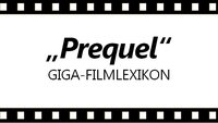 Was ist ein Prequel? – Das GIGA-Filmlexikon
