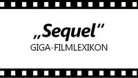 Was ist ein Sequel? – Das GIGA-Filmlexikon