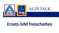 Aldi Talk: Ersatz-SIM-Karte freischalten