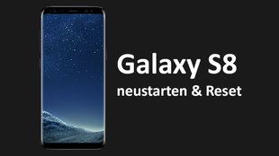 Galaxy S8: Hard Reset & neustarten – so geht's
