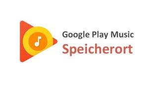 Google Play Music: Speicherort finden & ändern – so geht's