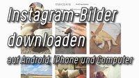 Instagram: Bilder-Download in Browser, Android & iPhone