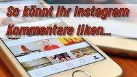 Instagram-Kommentare liken – Handy und Windows 7, 8, 10