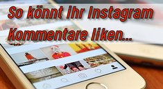 Instagram-Kommentare liken – Handy und Windows 7, 8, 10