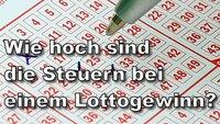 Muss man für den Lottogewinn Steuern zahlen?