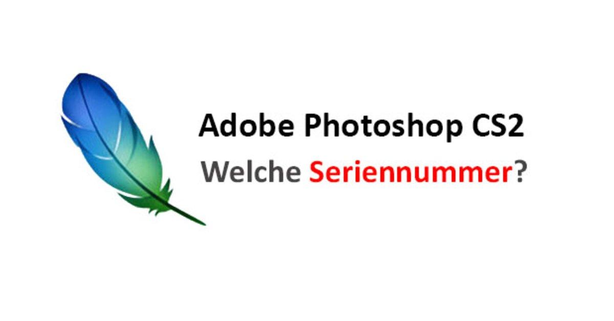 Welche Seriennummer in Photoshop CS2 eintragen? Wie auslesen