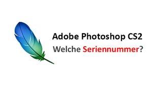 Welche Seriennummer in Photoshop CS2 eintragen? Wie auslesen? – Einfach erklärt