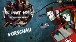 The Inner World 2 in der Vorschau oder: Warum deutscher Humor besser ist als sein Ruf