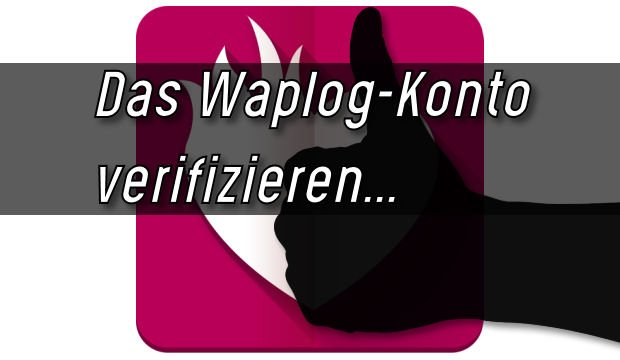 Waplog: Konto verifizieren – So wird's gemacht!