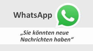 WhatsApp: Sie könnten neue Nachrichten haben – was bedeutet das? Was tun?