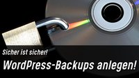 WordPress-Backup anlegen – Datenbank & Dateien sichern