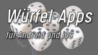 Kostenlose Würfel-Apps für Android und iOS – unser Tipp