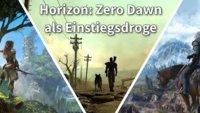 Darum bin ich dank Horizon - Zero Dawn süchtig nach Open-World-Games [Kolumne]