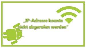 """""""IP-Adresse konnte nicht abgerufen werden"""" – Lösungen für Android-WLAN-Problem"""