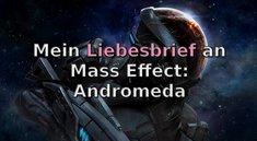 Mass Effect - Andromeda: Lyncht mich - ich finde es toll! [Kommentar]