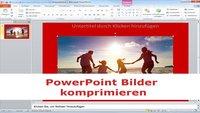 Microsoft-PowerPoint komprimieren: Datei und Bilder anpassen