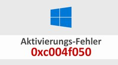 Lösung: Fehler 0xc004f050 in Windows