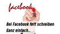 Bei Facebook fett schreiben: So geht's mit einem Umweg