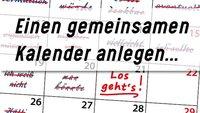 Gemeinsamer Kalender – so gleicht ihr eure Termine ab!