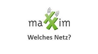 Welches Netz nutzt der Mobilfunkanbieter Maxxim?