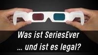 Ist SeriesEver legal oder illegal?