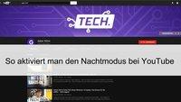 YouTube Dark-Mode: So aktiviert man den Nachtmodus (Update: Jetzt auch für Android)
