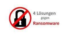 Ransomware: 4 schlaue Lösungen, sich präventiv zu schützen