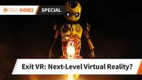Exit VR: Das nächste Level der Virtual Reality