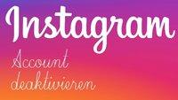 Instagram-Account deaktivieren – so geht's