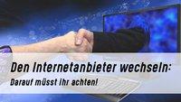 Internetanbieter wechseln: Tipps & Kündigungsrecht