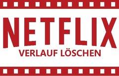 Netflix: Verlauf löschen –...