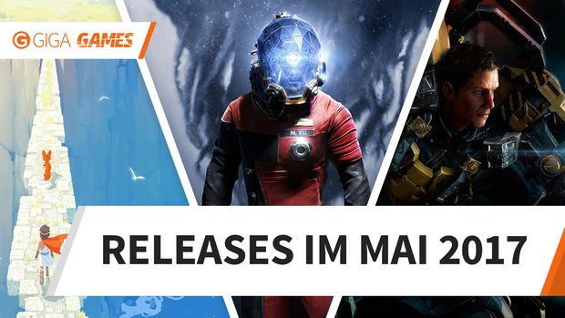 Die Releases im Mai 2017 - Video