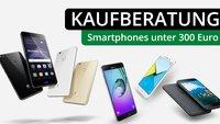 Ratgeber: Die besten Android-Smartphones für unter 300 Euro