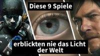 Traurig: Diese 9 Spiele erblickten nie das Licht der Welt