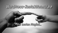 WordPress-Kontaktformular: Die besten Plugins