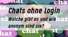 Chat ohne Login: Diese Möglichkeiten habt ihr