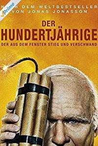 Der Hundertjährige Der Aus Dem Fenster Stieg Und Verschwand Film