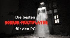 Die besten Horror-Multiplayer-Spiele für den PC
