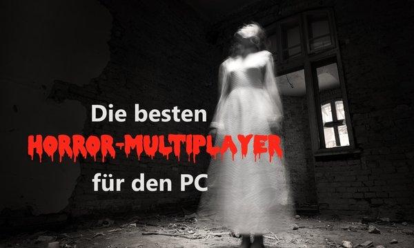 Die Besten Horror Multiplayer Spiele Für Den Pc Giga