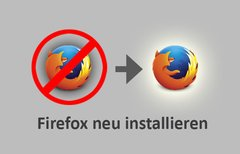 Firefox neu installieren –...