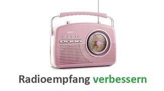Radioempfang verbessern – diese 7 Life Hacks helfen