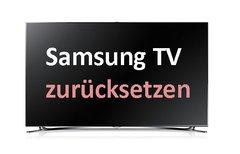 Samsung TV zurücksetzen –...