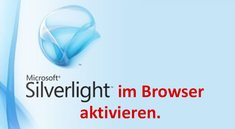 Silverlight aktivieren (Firefox, Chrome, Internet Explorer) – so geht's
