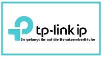 TP-Link IP: Konfiguration von Router & Repeater erreichen