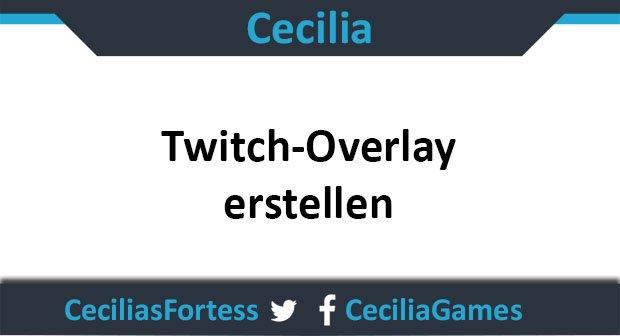 Twitch: Overlay erstellen – so geht's