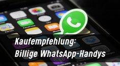 Billige WhatsApp-Handys [Kauftipps]