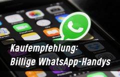 Billige WhatsApp-Handys...